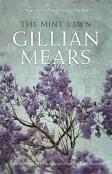 Gillian Mears, Mint Lawn