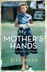 in my mothers hands - biff ward
