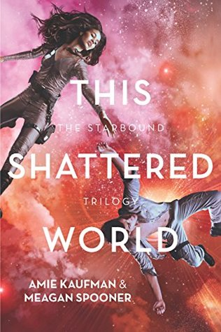This Shattered World Amie Kaufman Meagan Spooner book cover