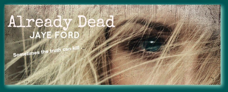Q&A with Jaye Ford, author of Already Dead