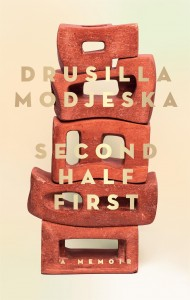 Drusilla Modjeska, Second Half First