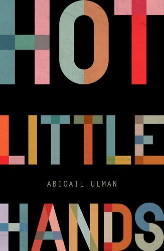 Book Bait: Abigail Ulman's Hot Little Hands