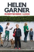 Helen Garner, Everywhere I look