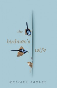 Melissa Ashley, The birdman's wife