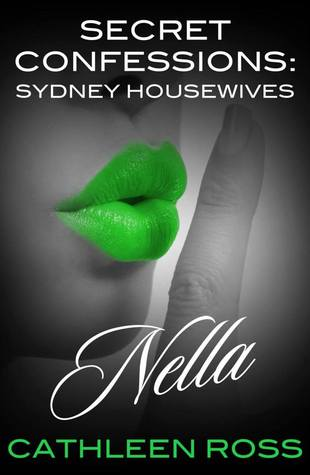 Secret Confessions Sydney Housewives Nella Ross