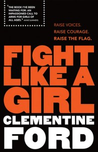 Clementine Ford's Fight Like A Girl