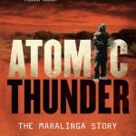Elizabeth Tynan, Atomic thunder: The Maralinga story
