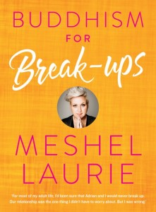 Buddhism for Break Ups by Meshel Laurie