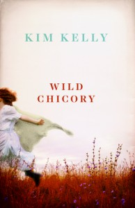Kelly wild chicory novel