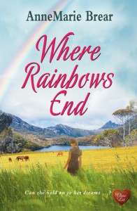 Where Rainbows End AnneMarie Brear