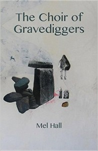 The Choir of Gravediggers Mel Hall