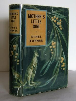 A Child's Secret: Remembering Ethel Turner's Seven Little Australians (1894) and Mother's Little Girl (1904)