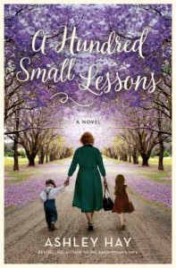 A Hundred Small Lessons Ashley Hay