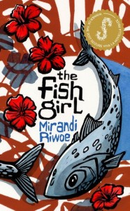 Mirandi Riwoe, The fish girl