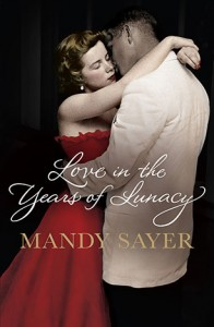 Many Sayer, Love in the years of lunacy