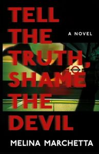Melina Marchetta, Tell the truth, shame the devil