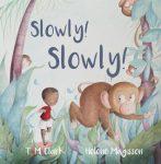 Slowly! Slowly! by T. M. Clark