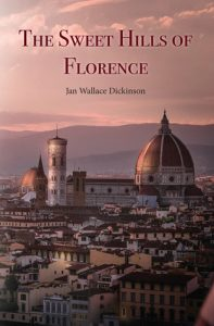The Sweet Hills of Florence Jan Dickinson