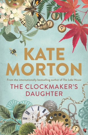 Kate Morton. The clockmaker's daughter