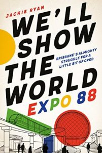 Jackie Ryan, We'll show the world Expo 88