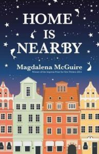 Magdalena McGuire, Home is nearby