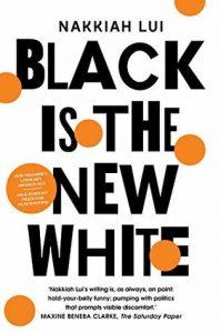 Nakkiah Lui, Black is the new white
