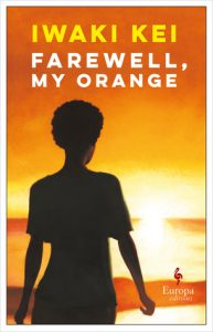 Farewell My Orange by Iwaki Kei