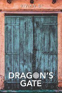 Dragons Gate by Vivian Bi